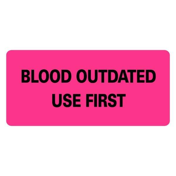 BLOOD OUTDATED USE FIRST Medical Labels