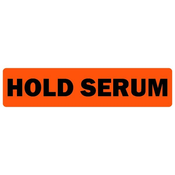Hold Serum Medical Labels