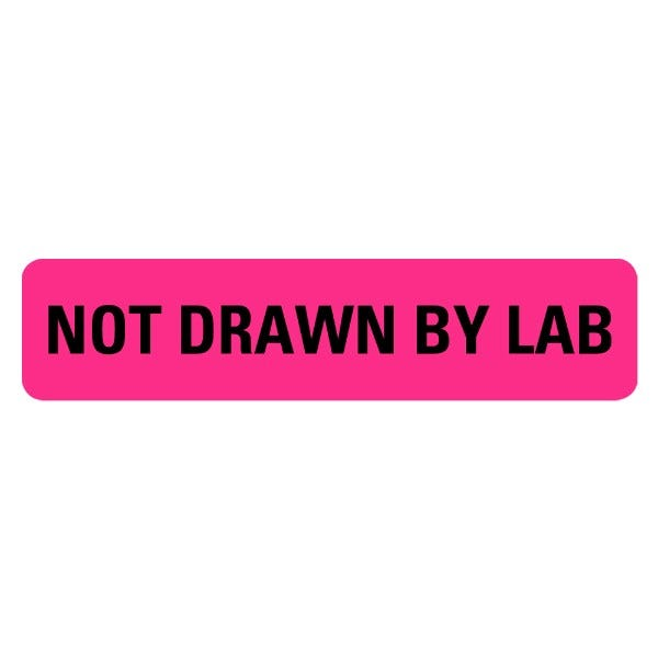 NOT DRAWN BY LAB Medical Labels