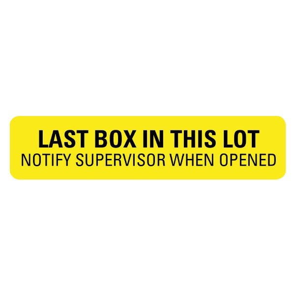 LAST BOX IN THIS LOT NOTIFY SUPERVISOR Medical Labels