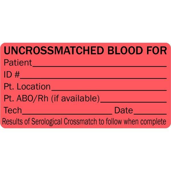 Uncrossmatched Blood Medical Labels