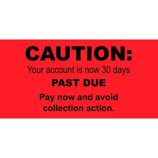 Caution Account is 30 Days Past Due Labels