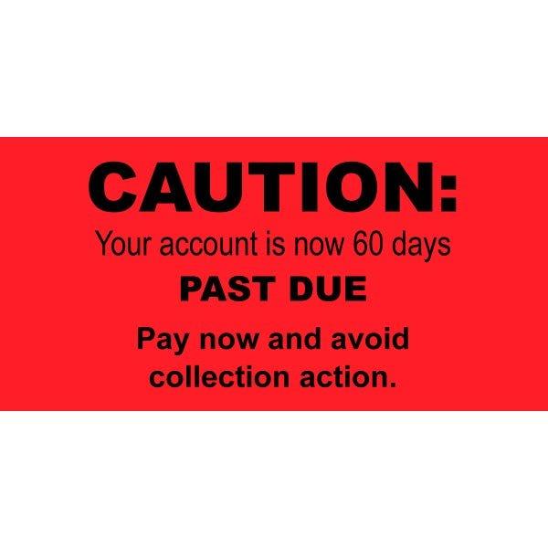 Caution Account is 60 Days Past Due Labels