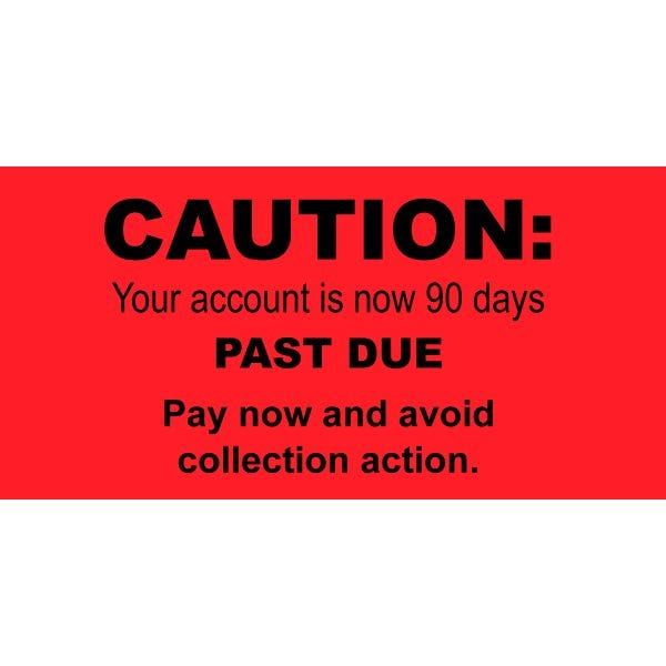Caution Account is 90 Days Past Due Labels