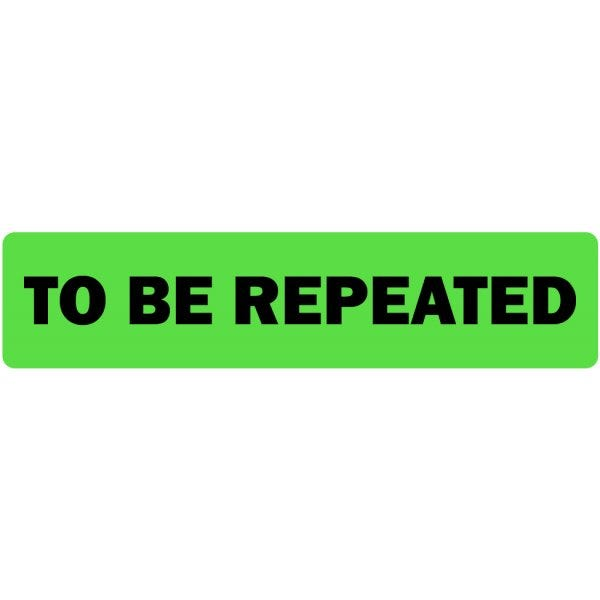 To Be Repeated Medical Labels