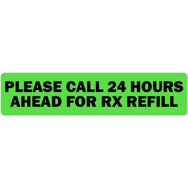 Please Call 24 Hours Ahead for Refill Veterinary Labels