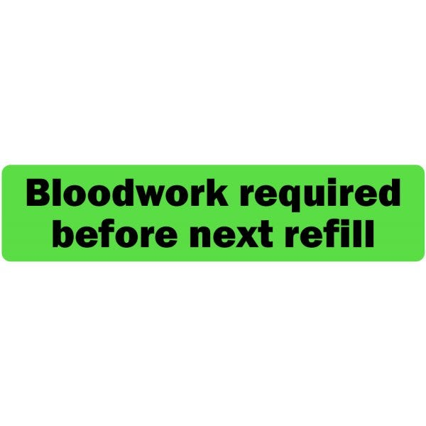 Bloodwork Required Before Next Refill Veterinary Labels