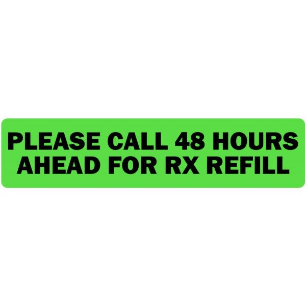 Please Call 48 Hours Ahead for Refill Veterinary Labels