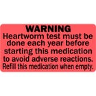 Heartworm Test Warning With Refill Veterinary Labels