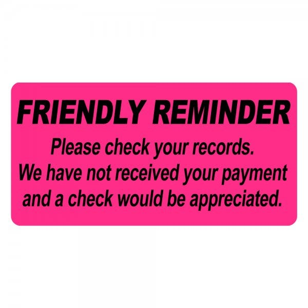 Friendly Reminder Payment Due Labels